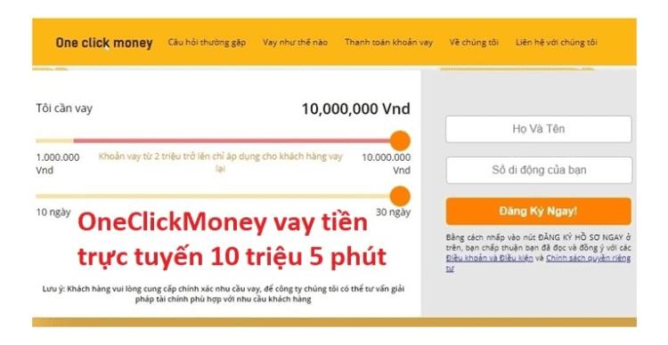 Đăng ký vay tiền Oneclickmoney nhanh chóng trong 5 phút