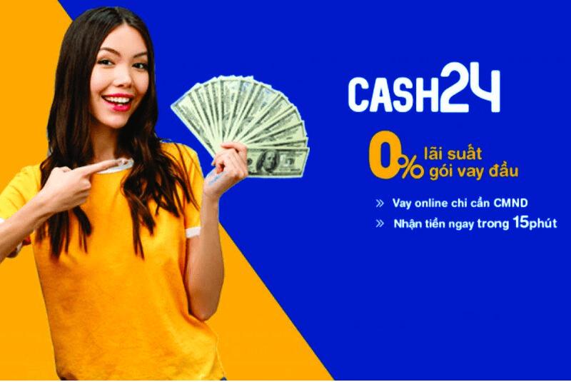 Cash24 - ứng dụng cho vay tiền trực tuyến
