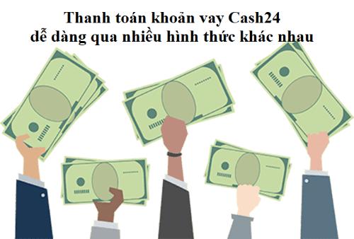 Đa dạng các kênh thanh toán khoản vay Cash24