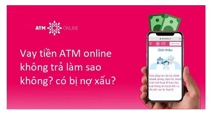 Vay tiền ATMOnline không trả sẽ ra sao?