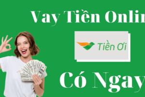 Tiền Ơi (tienoi.com.vn) – App Vay Tiền Online Lên Đến 10 Triệu