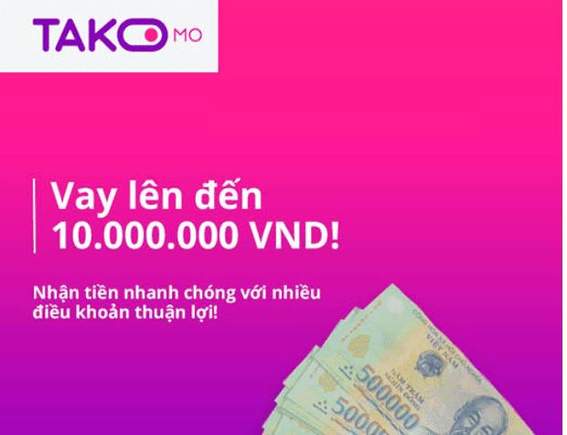 Takomo - Vay online nhanh lên tới 10 triệu đồng