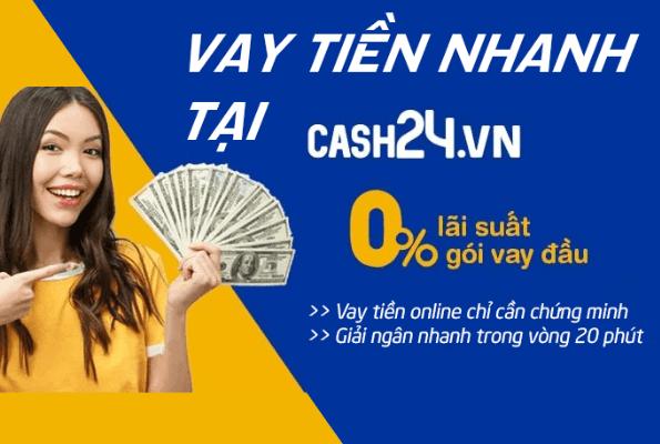 Vay tiền nhanh chóng tại Cash24