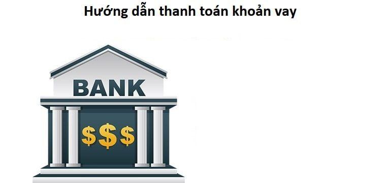 Cách thanh toán tiền vay