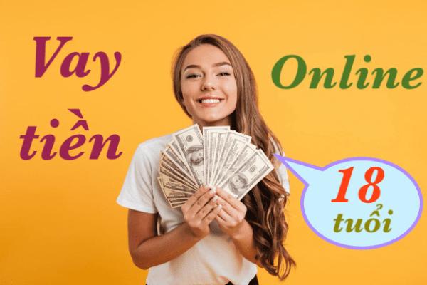 Vay tiền online từ 18 tuổi ở đâu uy tín?