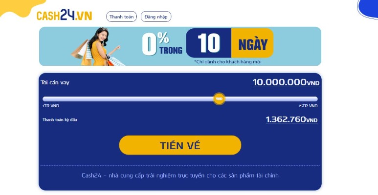 Cash24 ưu đãi lãi suất 0% trong 10 ngày