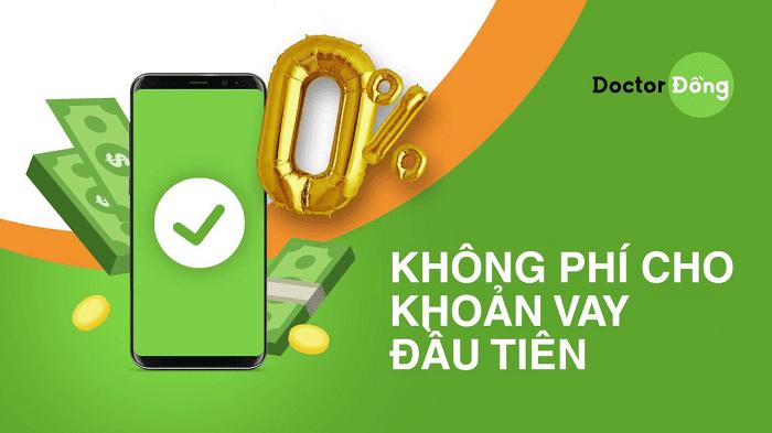 Doctor Đồng ưu đãi lãi suất 0% cho khoản vay đầu tiên