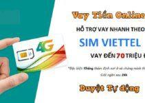 Vay tiền theo Sim VIETTEL: lên đến 70 triệu, nhận tiền trong ngày