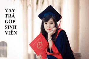 TOP 5+ Vay Tiền Trả Góp Dành Cho SINH VIÊN 2021 (Lãi suất thấp)