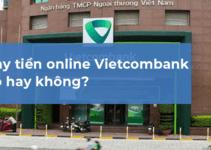 Vay Tiền Online VIETCOMBANK (2021): Hướng dẫn chi tiết
