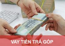 TOP 5+ Vay Tiền Góp 40 NGÀY Lãi Suất Thấp