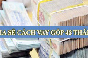 TOP 5+ Vay Tiền Trả Góp 48 Tháng (Uy tín)