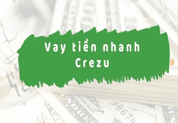 Crezu - Cho vay tiền đứng nhanh chóng