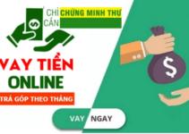 TOP 5+ Vay Tiền Trả Góp Theo Tháng Chỉ Cần CMND