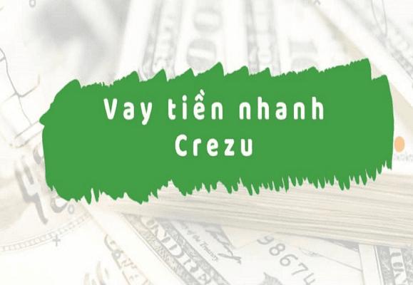 Crezu - Vay tiền nhanh chóng