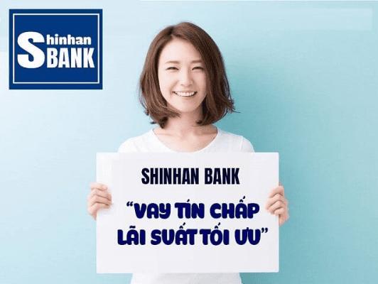 Lãi suất vay tín chấp Shinhan Bank ưu đãi