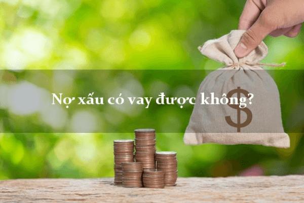 Nợ xấu có vay tiền mặt được không?