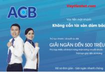 Vay Tín Chấp ACB 2021: Điều Kiện Và Cách Đăng Ký?
