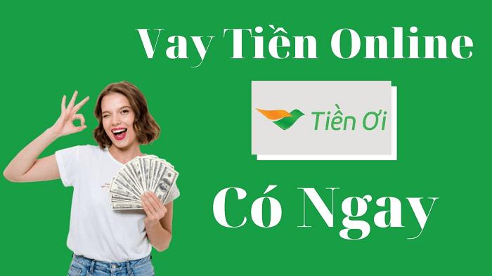 Tiền Ơi - Vay tiền online nhanh chóng