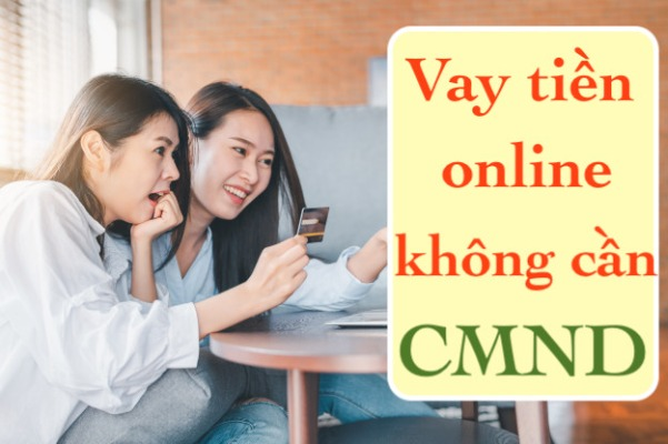 Vay tiền không cần CMND online