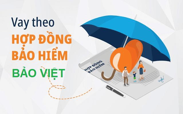 Vay tiền bằng bảo hiểm nhân thọ Bảo Việt
