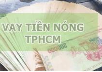 TOP 5 Đơn Vị Cho Vay Tiền Nóng TPHCM Có Ngay Trong Ngày