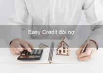 Easy Credit Đòi Nợ Như Thế Nào?
