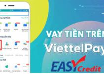 Cách Vay tiền Easy Credit qua ViettelPay đơn giản, nhanh chóng